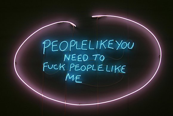 People Like You Need to Fuck People Like Me (2007) [por Tracey Emin]