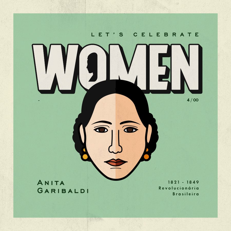 Let's Celebrate Women: Anita Garibaldi