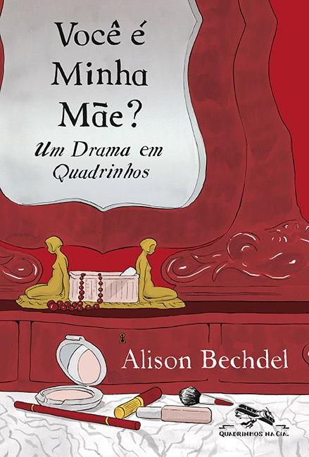 Alison Bechdel – Você é minha mãe? (HQ)